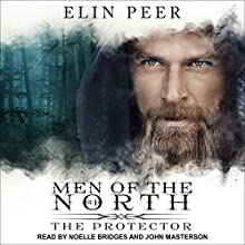 The Protector: Men of the North, Book 1 Audiobook by Elin Peer Narrated by Noelle Bridges, John Masterson