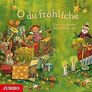 O du fröhliche: Mein klingender Adventskalender Hörbuch