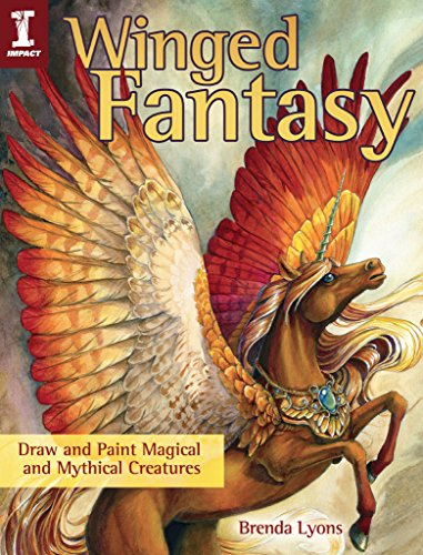 Winged Fantasy: Draw and Paint Magical and Mythical Creatures (Winged Graphic)