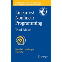Linear and Nonlinear Programming (International Series in Operations Research & Management Science (116))