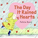 Day It Rained Hearts, by Felicia Bond