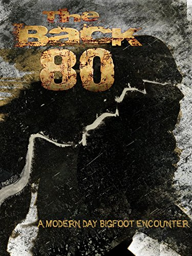 The Back 80: A Modern Day Bigfoot Encounter (Around The World In 80 Days David Niven)