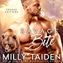 Savage Bite: Savage Shifters, Book 1 Hörbuch von Milly Taiden Gesprochen von: Lauren Sweet