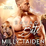 Savage Bite: Savage Shifters, Book 1 | Milly Taiden