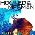 Hooked by the Merman | Tallia Ravejoy