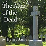 The Altar of the Dead | Henry James