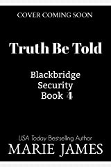 Truth Be Told (Blackbridge Security Book 4) Kindle Edition