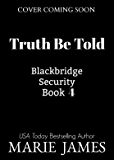 Truth Be Told (Blackbridge Security Book 4)