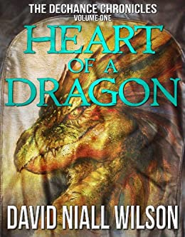 Heart of a Dragon - Book I of The DeChance Chronicles by [Wilson, David Niall]