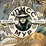 The Ice Land [Russian Edition] | Ulysses Moore
