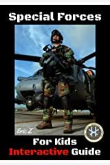 Special Forces For Kids: Interactive Guide (Special Forces Leadership and Self-Esteem Books for Kids Book 1) Kindle Edition