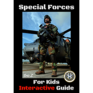 Special Forces For Kids: Interactive Guide (Special Forces Leadership and Self-Esteem Books for Kids Book 1)