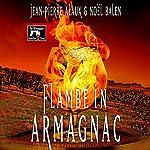 Flambé in Armagnac | Jean-Pierre Alaux,Noël Balen,Sally Pane - translator