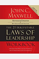 The 21 Irrefutable Laws of Leadership Workbook: Follow Them and People Will Follow You Paperback