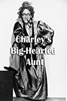 Charley's Big-Hearted Aunt