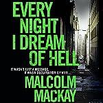 Every Night I Dream of Hell | Malcolm Mackay