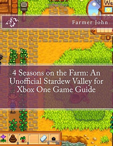 Price comparison product image 4 Seasons on the Farm: An Unofficial Stardew Valley for Xbox One Game Guide