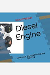 Diesel Engine: Mechanism, Working Principal and Repairing (D1) Paperback