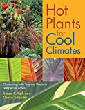 img - for Hot Plants for Cool Climates: Gardening Wth Tropical Plants in Temperate Zones by Dennis Schrader (2005-07-01) book / textbook / text book