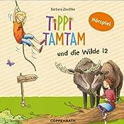 Tippi Tamtam und die Wilde 12 (Tippi Tamtam 2) | Barbara Zoschke