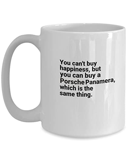 44c64809 Image Unavailable. Image not available for. Color: Porsche Panamera Mug - You  Cant Buy Happiness But You can ...