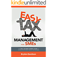 Easy Tax Management for SMEs: The Small Business Owner's Guide to Staying on the Right Side of the Tax Man