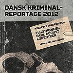 Flugtkongen Carl August Lorentzen (Dansk Kriminalreportage 2012) | Niels Ole Frederiksen