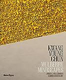 Kwang Young Chun: Mulberry Mindscapes