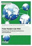 img - for Freier Handel in der Welt. Die Auswirkungen internationaler Handelsabkommen und Freihandelszonen (German Edition) book / textbook / text book