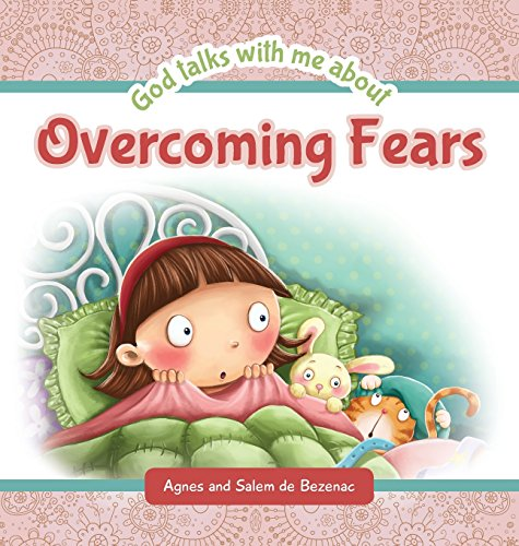 God Talks to Me about Overcoming Fears - Fear - Overcoming Fear - Children's Book about Friends - Catholic Children's Books - God's Word for Children ... Afraid - Padded Hard Back (God Talks with Me)