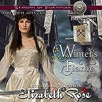 Winter's Flame: Seasons of Fortitude Series, Book 4   Elizabeth Rose