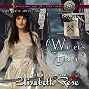 Winter's Flame: Seasons of Fortitude Series, Book 4 | Elizabeth Rose