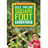 All New Square Foot Gardening, Second Edition: The Revolutionary Way to Grow More In Less Space