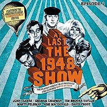 At Last the 1948 Show, Volume 1 Radio/TV Program by Tim Brooke-Taylor, Graham Chapman, John Cleese, Marty Feldman, Ian Fordyce Narrated by Tim Brooke-Taylor, Graham Chapman, John Cleese, Marty Feldman, Aimi MacDonald