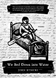 We Bed down into Water, John Rybicki, 0810151863