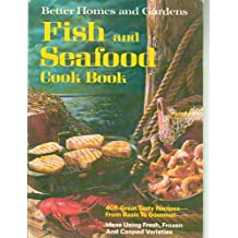 Fish and Seafood Cookbook Cook Book: 406 Great Tasty Recipes, From Basic to Gourmet; Ideas Using Fresh, Frozen and Canned Varieties - 1971 Edition