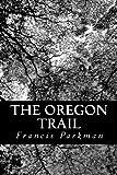 The Oregon Trail, Francis Parkman, 1481188011