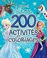 La reine des neiges : 200 activités et coloriages