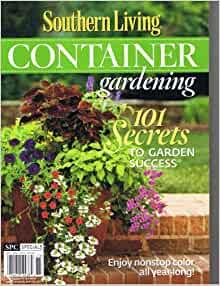 Southern living container gardening 101 secrets to garden Southern living garden book