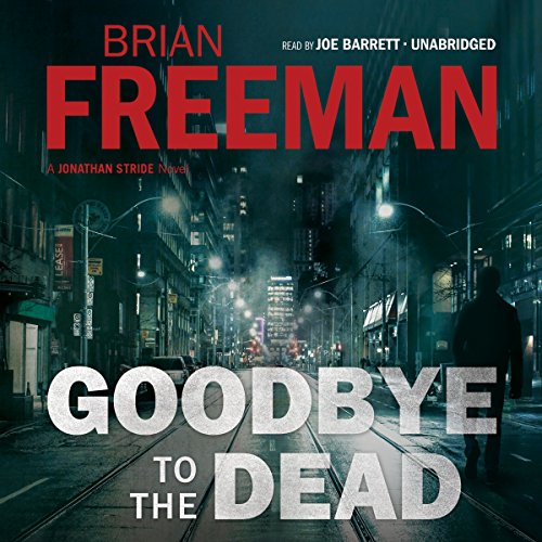 Goodbye to the Dead: A Jonathan Stride Novel Audiobook [Free Download by Trial] thumbnail