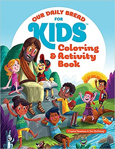 Our Daily Bread For Kids Coloring And Activity Book Crystal Bowman Teri McKinley 9781627074827 Amazon Books