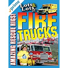 Lots & Lots of Fire Trucks - Amazing Rescue Rigs!