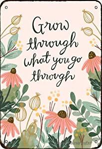 Grow Through What You Go Through 20X30 cm Metal Vintage Look Decoration Painting Sign for Home Kitchen Bathroom Farm Garden Garage Inspirational Quotes Wall Decor