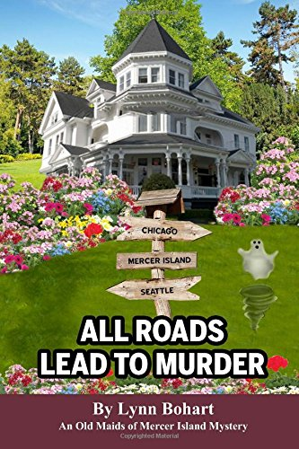Murder Island (All Roads Lead To Murder: Old Maids of Mercer Island Mystery (Old Maids of Mercer Island Mysteries) (Volume 4))