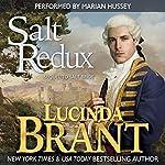 Salt Redux: Sequel to Salt Bride: Salt Hendon, Book 2   Lucinda Brant
