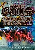 Street Gangs Throughout the World, Covey, Herbert C., 0398079064