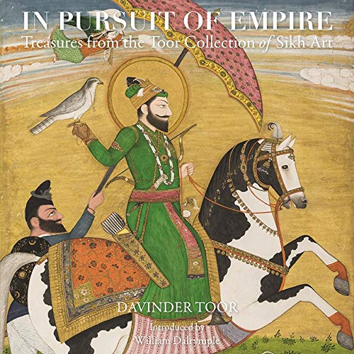 Empire Art Collection - In Pursuit of Empire: Treasures from the Toor Collection of Sikh Art