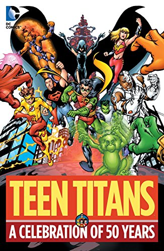 Teen Titans: A Celebration of 50 Years (Best Of Dc Celebration)