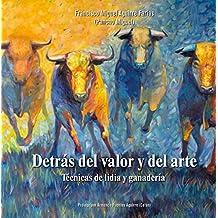 Detrás del valor y del arte: Técnicas de lidia y ganadería