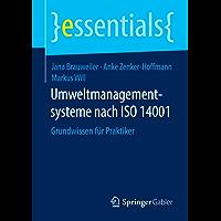 Umweltmanagementsysteme nach ISO 14001: Grundwissen für Praktiker (essentials)